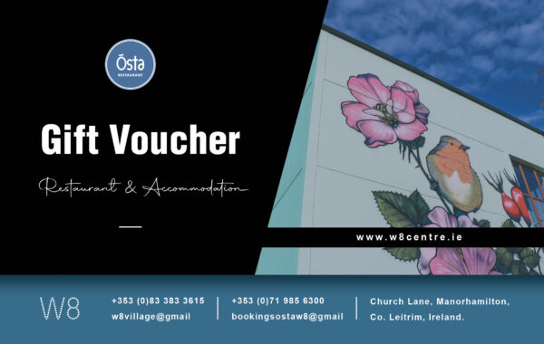 Online Gift Voucher for Osta W8 Restaurant or W8 Village – accommodation, culture and innovation – Manorhamilton, Ireland.